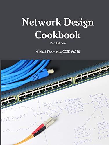 Network Design Cookbook: 2nd Edition