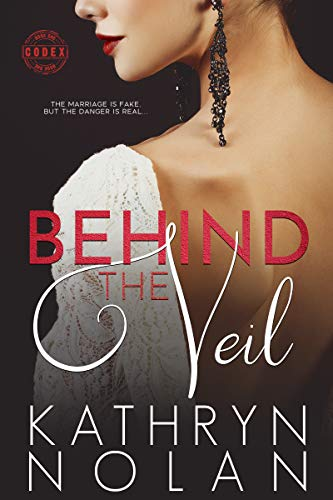 Behind the Veil: A Fake Marriage Romantic Suspense Story (Codex Book 1) (English Edition)
