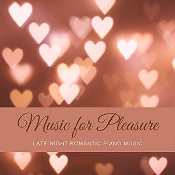 Music for Pleasure - Late Night Romantic Piano Music