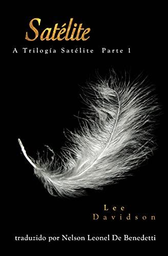 Satélite: A Trilogia Satélite Parte I