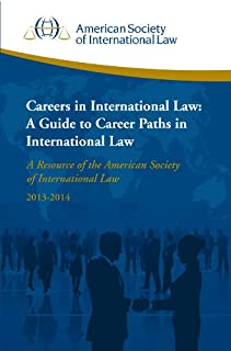 ASIL Careers in International Law: A Guide to Career Paths in International Law