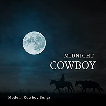 Midnight Cowboy (Modern Cowboy Songs)