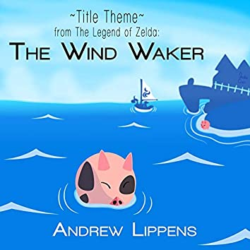 Title Theme (From the Legend of Zelda: The Wind Waker)
