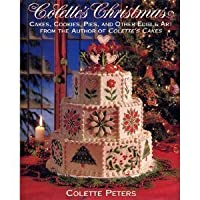 Colette's Christmas/Cakes, Cookies, Pies and Other Edible Art from the Author of Colette's Cakes 0316702064 Book Cover
