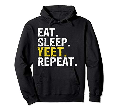 Eat Sleep Yeet Repeat Gift Pullover Hoodie