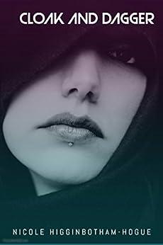 Cloak and Dagger (PTPIR Book 2) by [Nicole Higginbotham-Hogue]