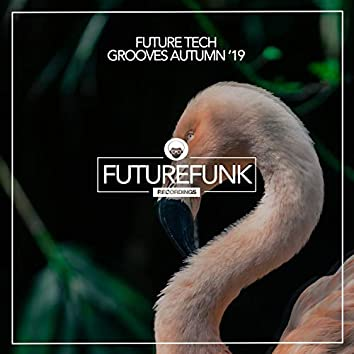 Future Tech Grooves (Autumn '19)