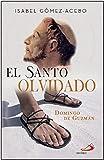 El Santo Olvidado. Santo Domingo de Guzmán (Parábola)