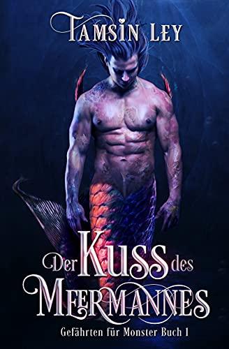 Der Kuss des Meermannes (Gefährten für Monster 1)