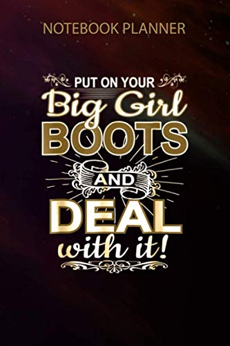 Notebook Planner Put on Your Big Girl Boots and Deal Funny Cowgirl: Hour, Do It All, Over 100 Pages, Small Business, To Do, 6x9 inch, Pocket, Small Business