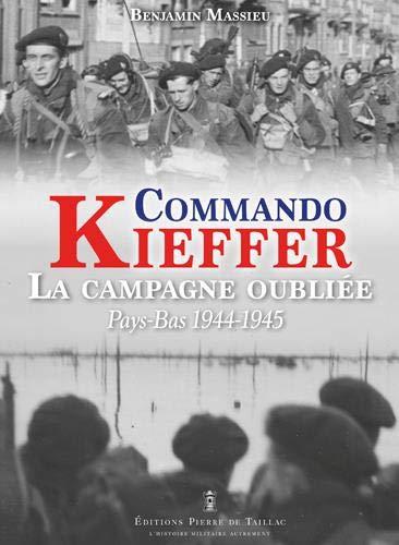 Commando Kieffer, la campagne oubliée : Pays-Bas 1944-1945
