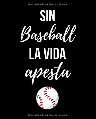 Sin Baseball la Vida Apesta: Without Baseball Life Stinks. Wide Ruled Composition Book for Back to School.