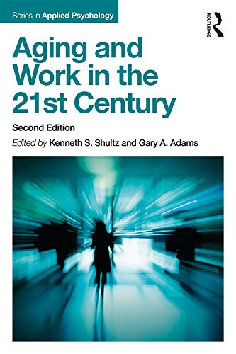 Aging and Work in the 21st Century (Applied Psychology Series) (English Edition)