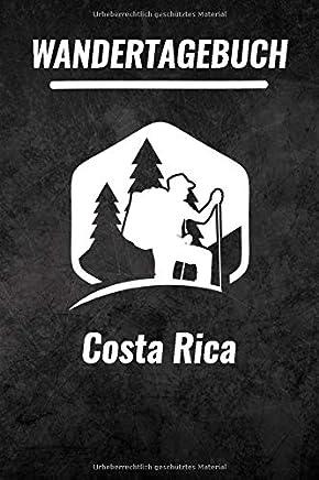 Costa Rica Wandertagebuch: Das ultimative Wandertagebuch für Pilgerreisen - Costa Rica | Wanderrouten & Pilgerwege Notizen | 120 Seiten