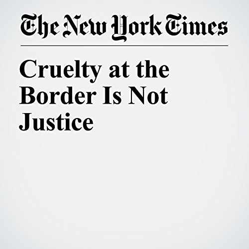 Cruelty at the Border Is Not Justice copertina