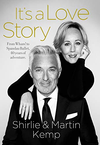 Shirlie and Martin Kemp: It's a Love Story (English Edition)