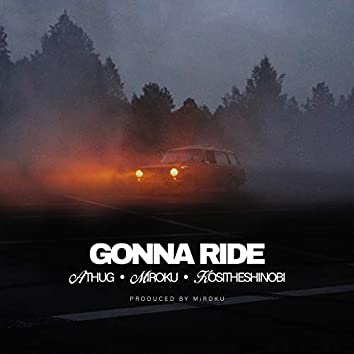 Gonna Ride