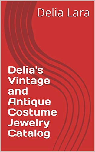 Delia's Vintage and Antique Costume Jewelry Catalog (English Edition)