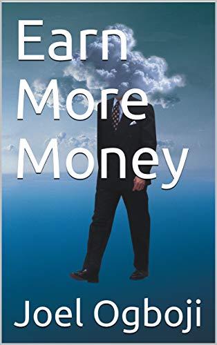 Earn More Money (English Edition)