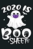 2020 Is Boo Sheet Halloween Tshirt Ghost Wear Mask 2020 Gift: Notebook Planner -6x9 inch Daily Planner Journal, To Do List Notebook, Daily Organizer, 114 Pages