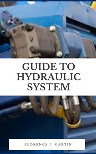 Guide to Hydraulic System: A hydraulic system is a drive technology where a fluid is used to move the energy from e.g. an electric motor to an actuator. (English Edition)
