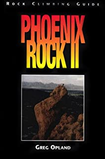 Phoenix Rock II: Rock Climbing Guide to Central Arizona Granite