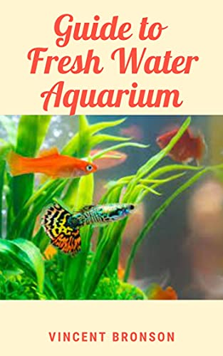 Guide to Fresh Water Aquarium (English Edition)