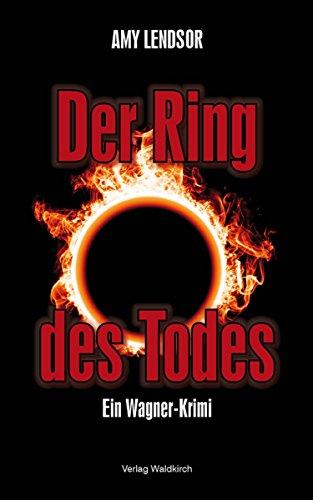 Der Ring des Todes: Ein Wagner Krimi