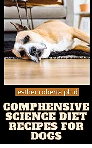 COMPHENSIVE SCIENCE DIET RECIPES FOR DOGS