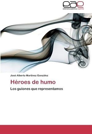 Héroes de humo: Los guiones que representamos