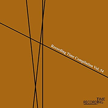Recording Time Compilation Vol. 54