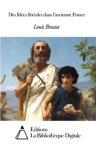 Des Idées libérales dans l'ancienne France (French Edition)