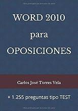 WORD 2010 para OPOSICIONES: + 1.255 preguntas tipo TEST