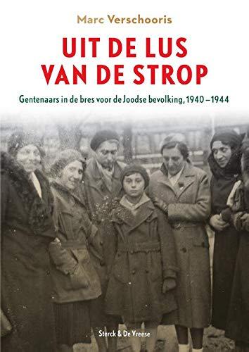 Uit de lus van de strop: Gentenaars in de bres voor de Joodse bevolking 1940-1944