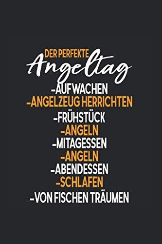 Perfekter Angeltag Angeln Hobby Fischen Angler: Notizbuch 7x9