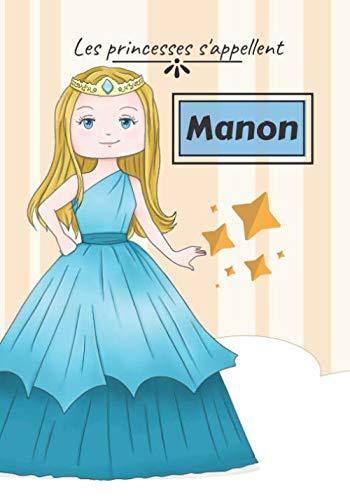 Les princesses s'appellent Manon: Cahier pour enfant, fille | Carnet de note princesse | Cahier d'histoire à remplir | 100 pages, 7x10 pouces | PDF Books