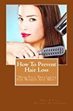 How to Prevent Hair Loss: Hair Fall Treatment for Women and Men