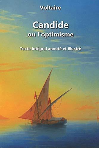 Candide ou l'optimisme (annoté et illustré): Texte intégral avec clés de lecture