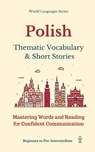 Polish: Thematic Vocabulary and Short Stories (English Edition)