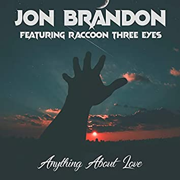 Anything About Love (feat. Raccoon Three Eyes)