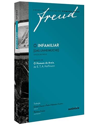 Freud - O infamiliar [Das Unheimliche] – Edição comemorativa bilíngue (1919-2019): Seguido de O homem da areia de E. T. A. Hoffmann