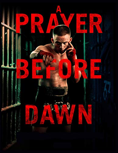 A Prayer Before Dawn: screenplay by [Richard Crawford]