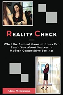 Reality Check: What the Ancient Game of Chess Can Teach You About Success in Modern Competitive Settings