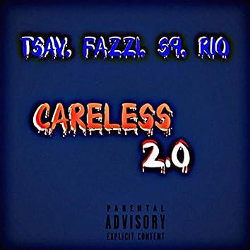 Careless 2.0