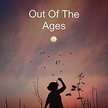 Out of the Ages