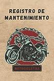 REGISTRO DE MANTENIMIENTO PARA MOTOCICLETAS: Lleva un seguimiento de todos los detalles: kilometraje, recambios, filtros, revisiones, ITV...