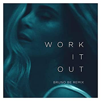 Work It Out (Bruno Be Remix)