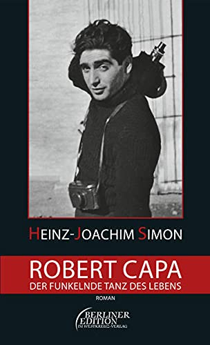 Robert Capa - Der funkelnde Tanz des Lebens