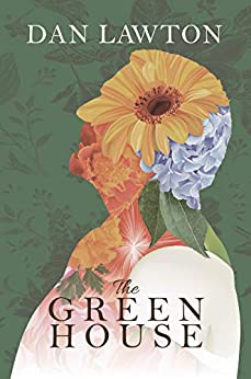 The Green House by [Dan Lawton]