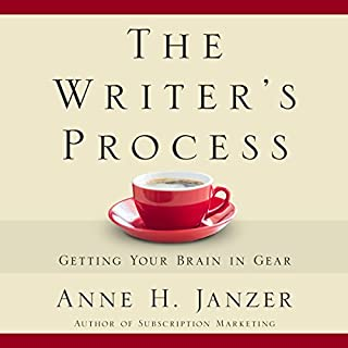 The Writer's Process     Getting Your Brain in Gear              Written by:                                                                                                                                 Anne Janzer                               Narrated by:                                                                                                                                 Anne Janzer                      Length: 4 hrs and 2 mins     Not rated yet     Overall 0.0